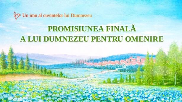 163 Promisiunea finală a lui Dumnezeu pentru omenire