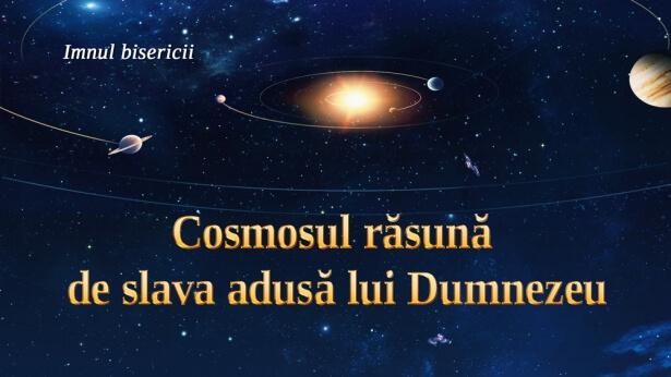 59 Cosmosul răsună de slava adusă lui Dumnezeu